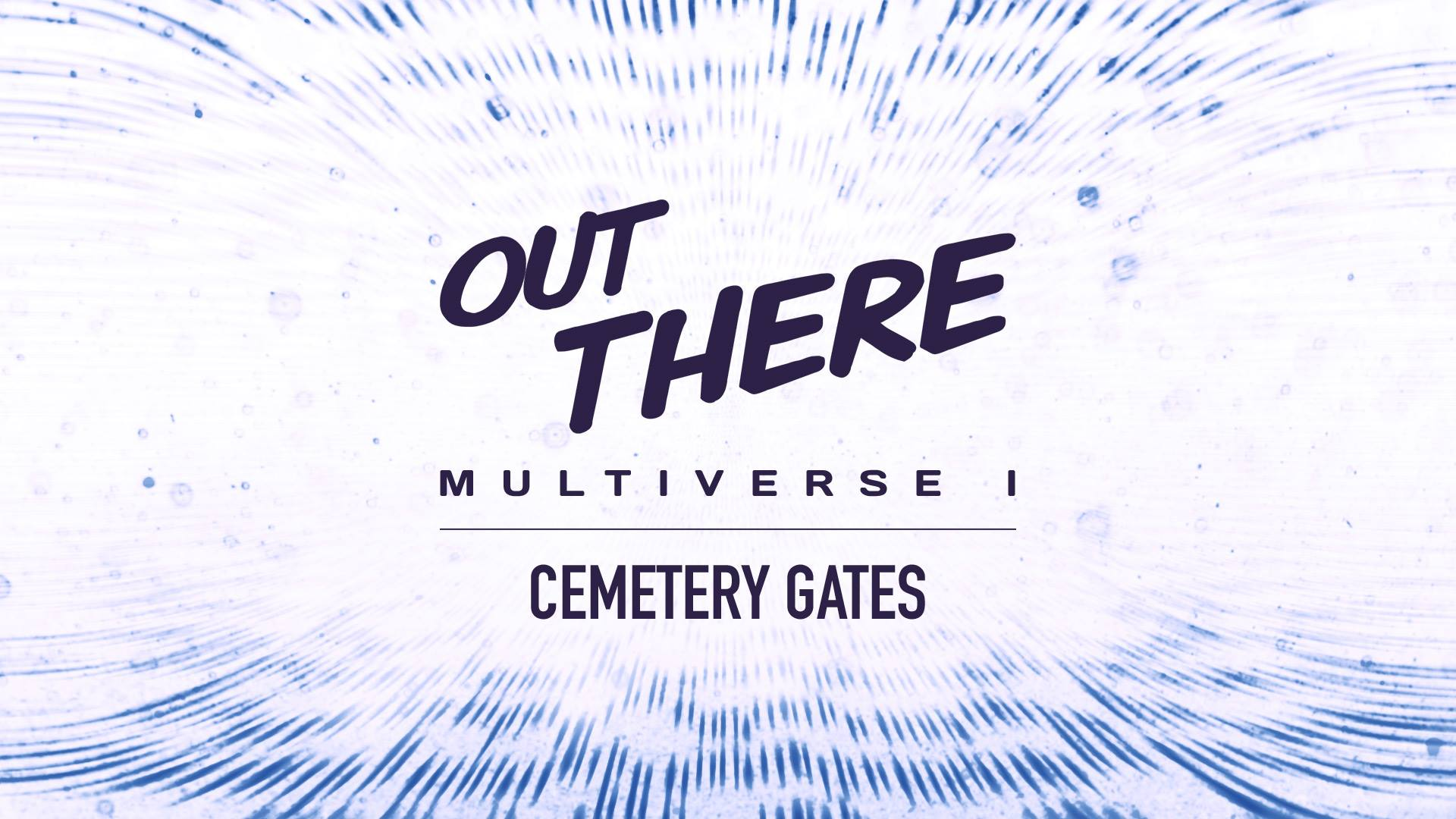Out There: Multiverse